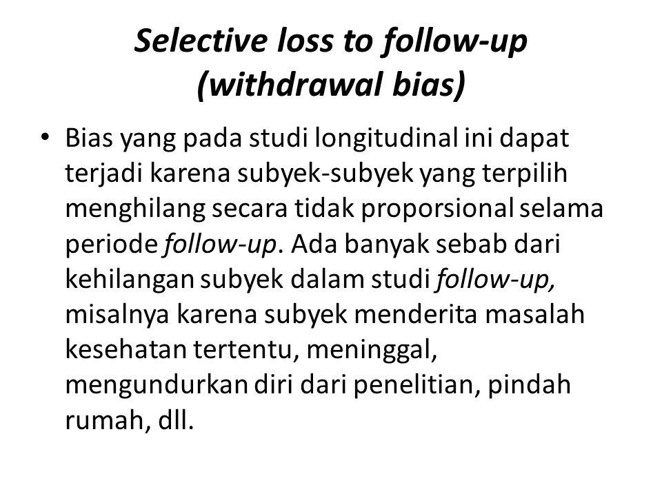 Selective loss to follow-up (withdrawal bias)