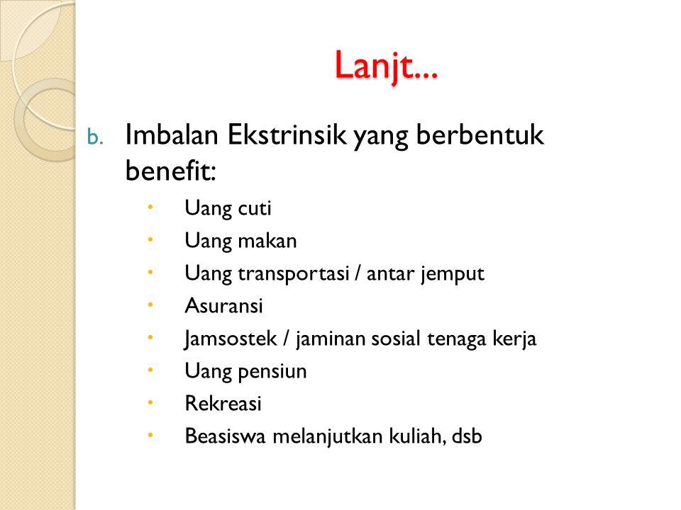 Lanjt... Imbalan Ekstrinsik yang berbentuk benefit: Uang cuti