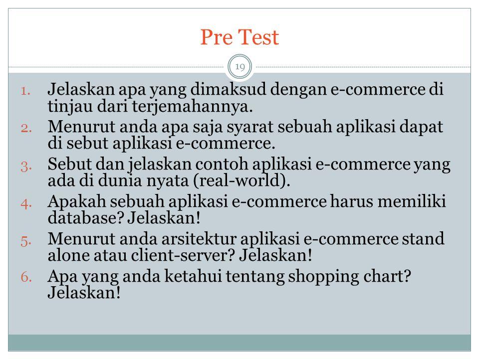 Pre Test Jelaskan apa yang dimaksud dengan e-commerce di tinjau dari terjemahannya.
