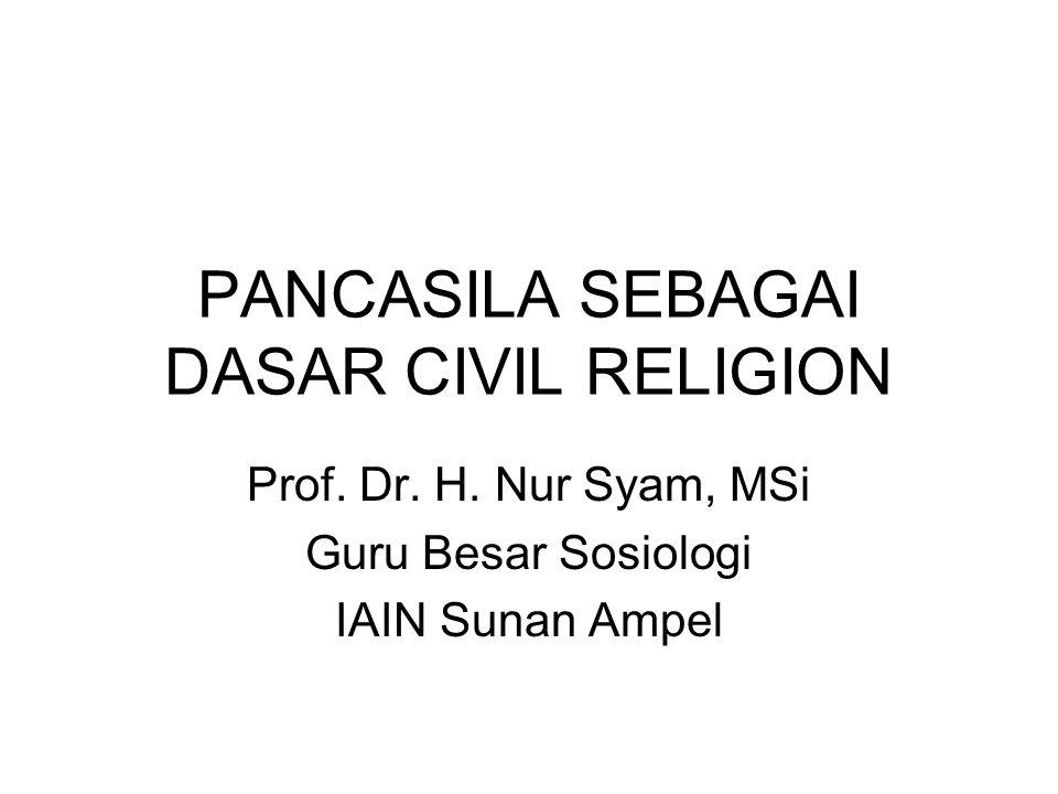PANCASILA SEBAGAI DASAR CIVIL RELIGION