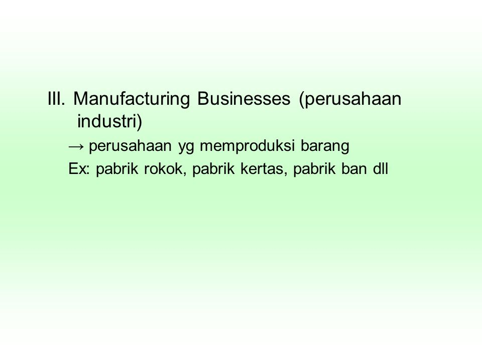 III. Manufacturing Businesses (perusahaan industri)