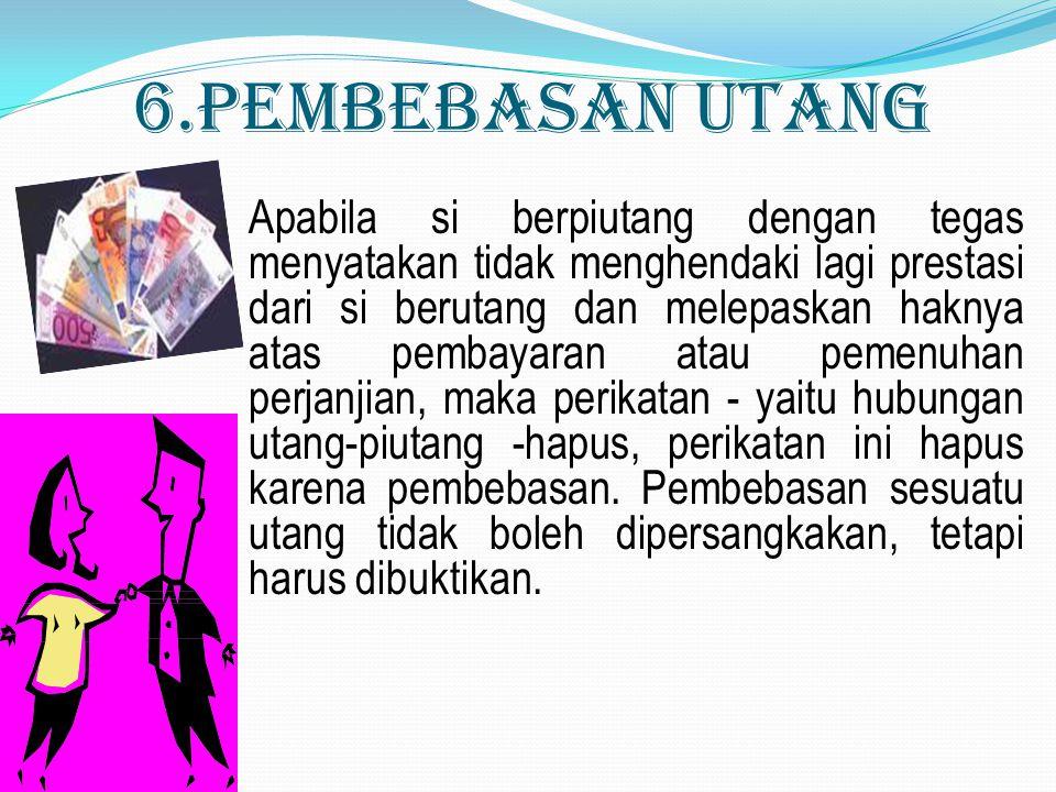 6.Pembebasan Utang