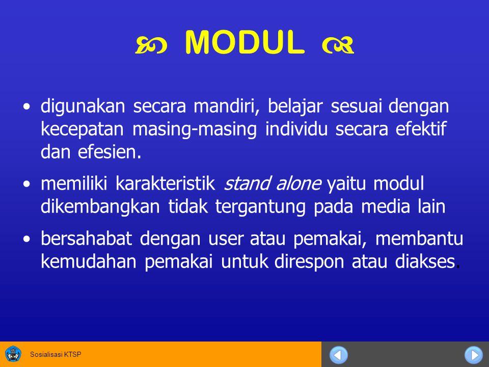  MODUL  digunakan secara mandiri, belajar sesuai dengan kecepatan masing-masing individu secara efektif dan efesien.