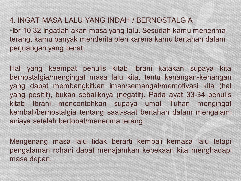 4. INGAT MASA LALU YANG INDAH / BERNOSTALGIA