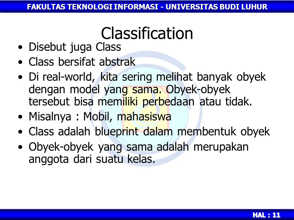Classification Disebut juga Class Class bersifat abstrak