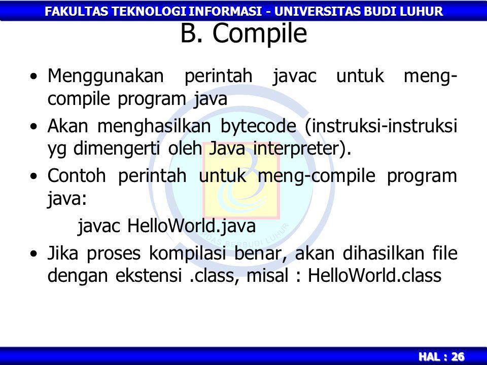 B. Compile Menggunakan perintah javac untuk meng-compile program java