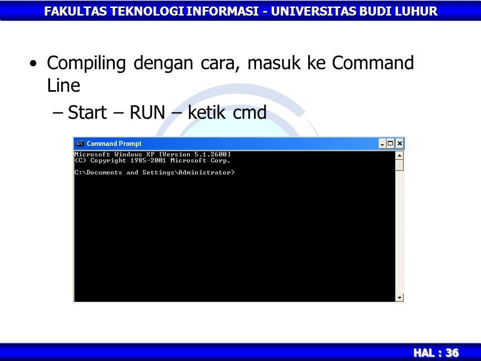 Compiling dengan cara, masuk ke Command Line
