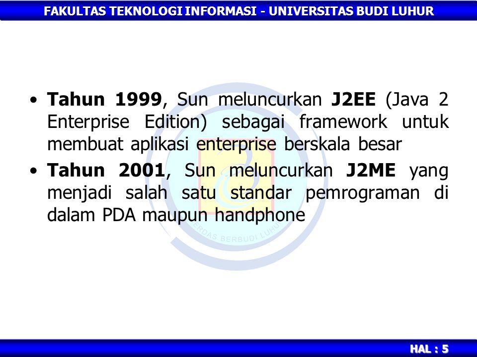 Tahun 1999, Sun meluncurkan J2EE (Java 2 Enterprise Edition) sebagai framework untuk membuat aplikasi enterprise berskala besar