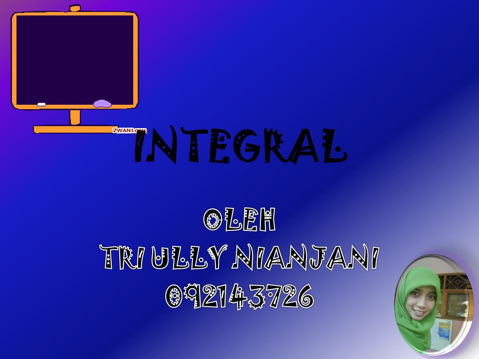 INTEGRAL OLEH TRI ULLY NIANJANI 092143726