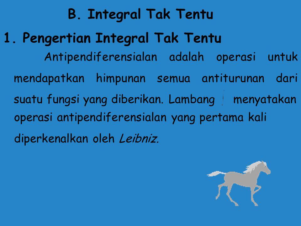 1. Pengertian Integral Tak Tentu