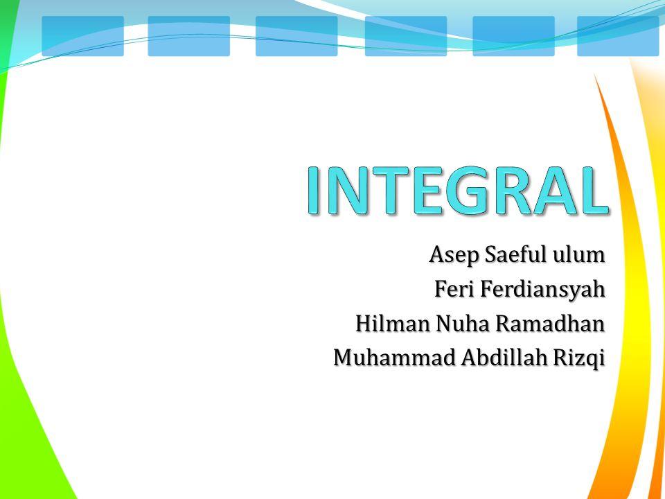 INTEGRAL Asep Saeful ulum Feri Ferdiansyah Hilman Nuha Ramadhan