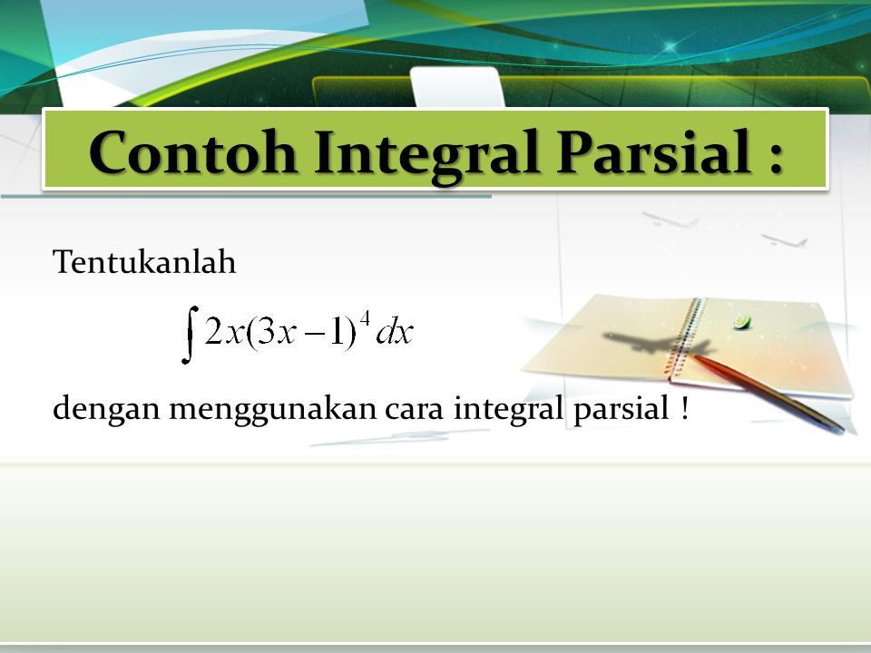 Contoh Integral Parsial :