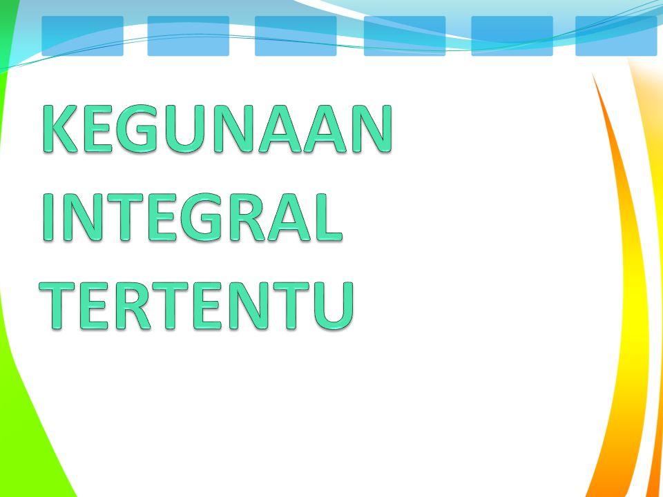 KEGUNAAN INTEGRAL TERTENTU