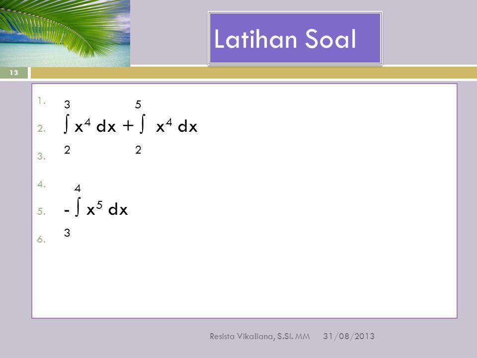 Latihan Soal 3 5 ∫ x4 dx + ∫ x4 dx 2 2 4 - ∫ x5 dx 3