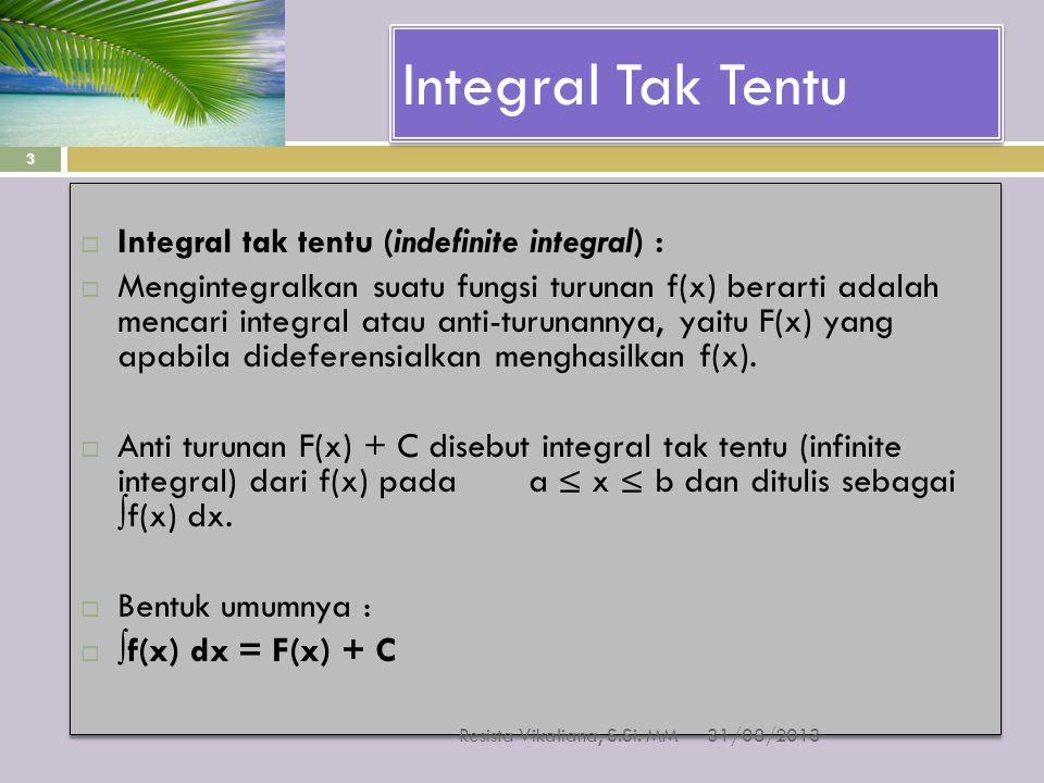 Integral Tak Tentu Integral tak tentu (indefinite integral) :