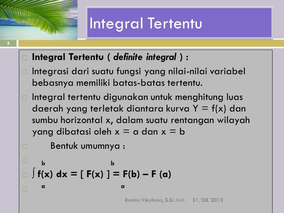 Integral Tertentu Integral Tertentu ( definite integral ) :