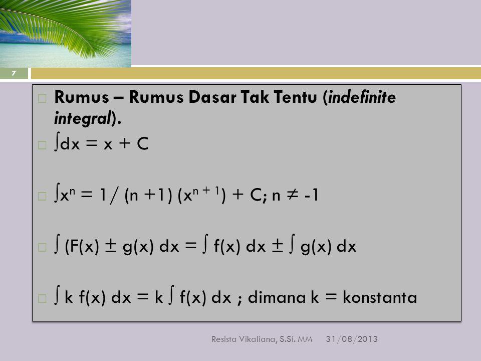 Rumus – Rumus Dasar Tak Tentu (indefinite integral). ∫dx = x + C