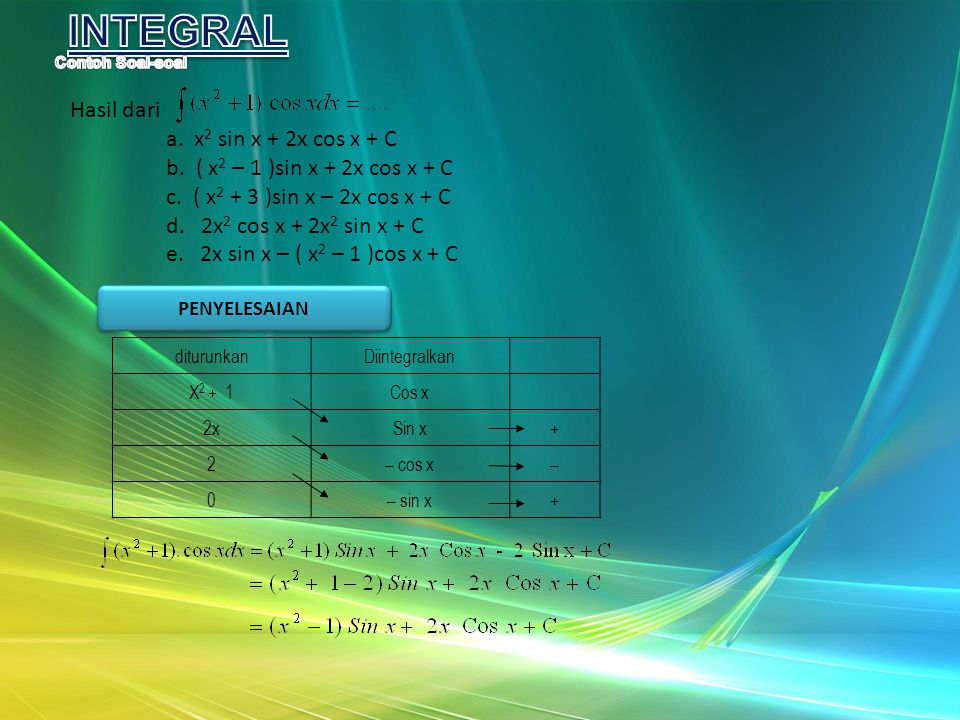 INTEGRAL Hasil dari a. x2 sin x + 2x cos x + C