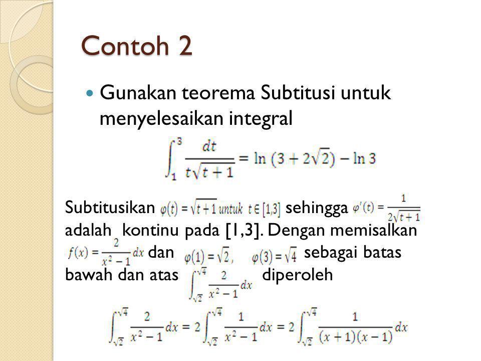 Contoh 2 Gunakan teorema Subtitusi untuk menyelesaikan integral