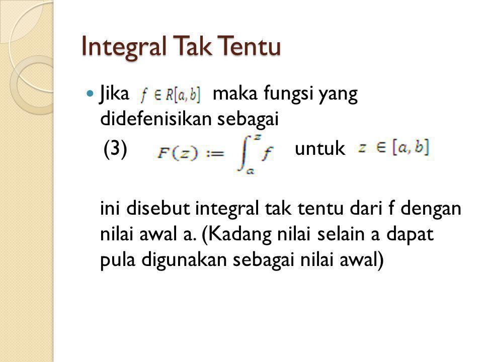 Integral Tak Tentu Jika maka fungsi yang didefenisikan sebagai