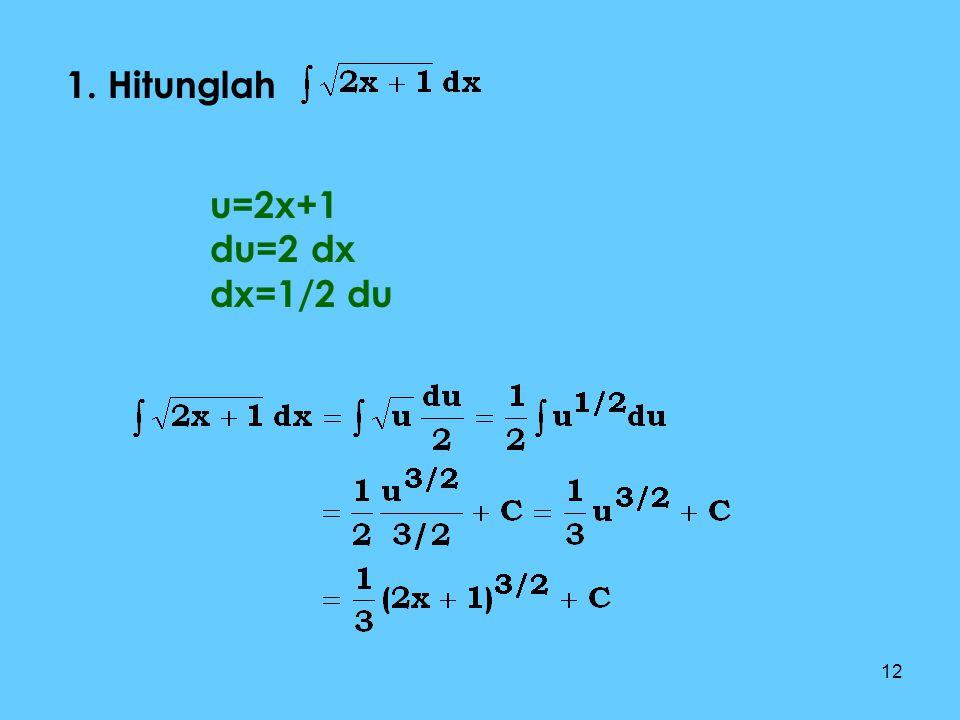 1. Hitunglah u=2x+1 du=2 dx dx=1/2 du