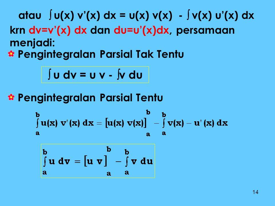 atau  u(x) v'(x) dx = u(x) v(x) -  v(x) u'(x) dx