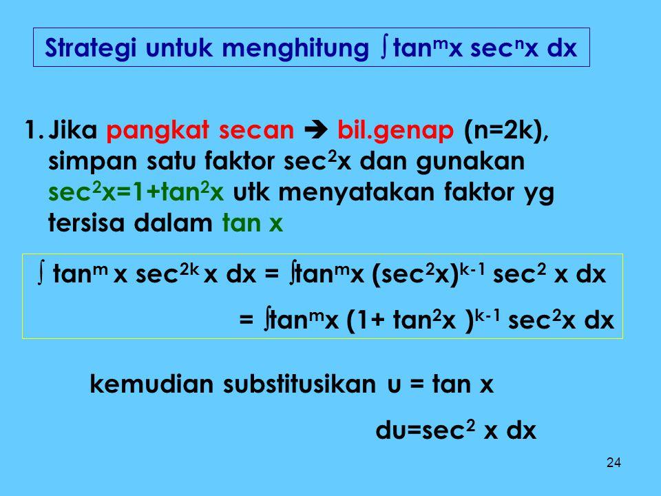 Strategi untuk menghitung  tanmx secnx dx
