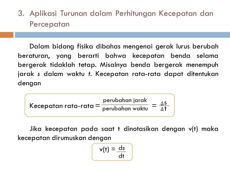 3. Aplikasi Turunan dalam Perhitungan Kecepatan dan Percepatan