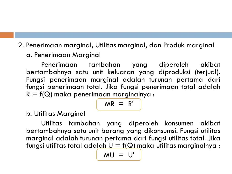 2. Penerimaan marginal, Utilitas marginal, dan Produk marginal a