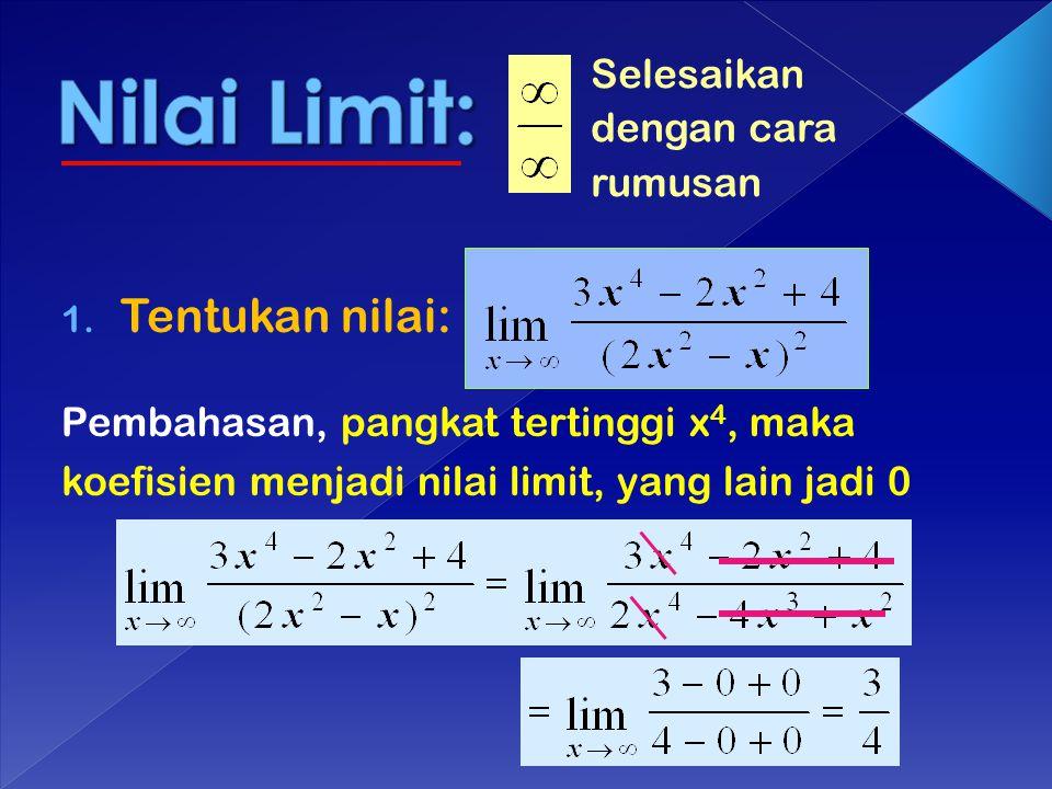 Nilai Limit: Tentukan nilai: Selesaikan dengan cara rumusan