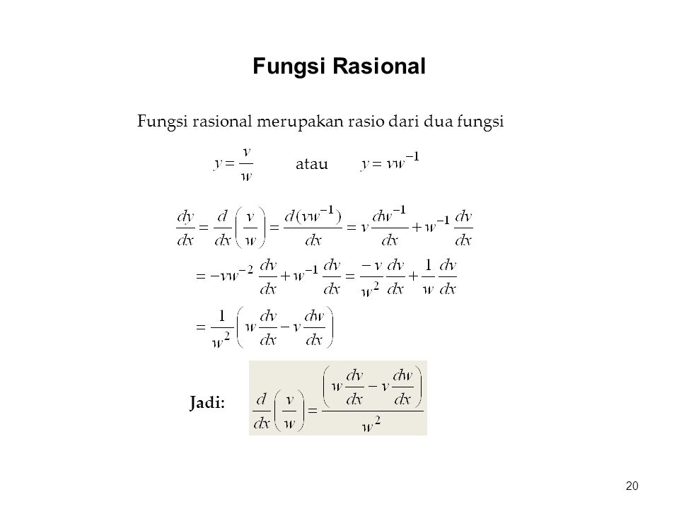 Fungsi Rasional Fungsi rasional merupakan rasio dari dua fungsi atau