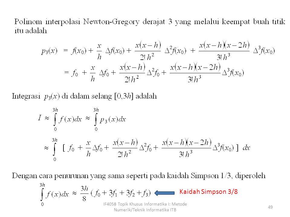 Kaidah Simpson 3/8 IF4058 Topik Khusus Informatika I: Metode Numerik/Teknik Informatika ITB
