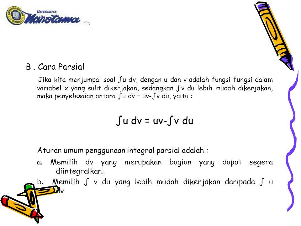 Aturan umum penggunaan integral parsial adalah :