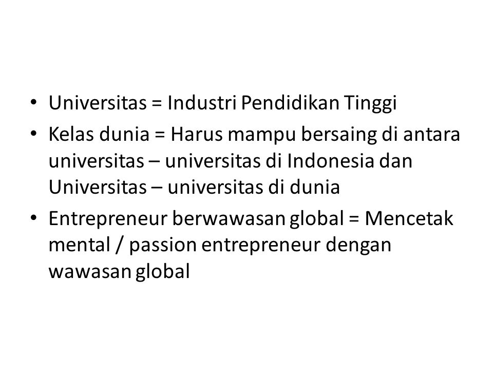 Universitas = Industri Pendidikan Tinggi