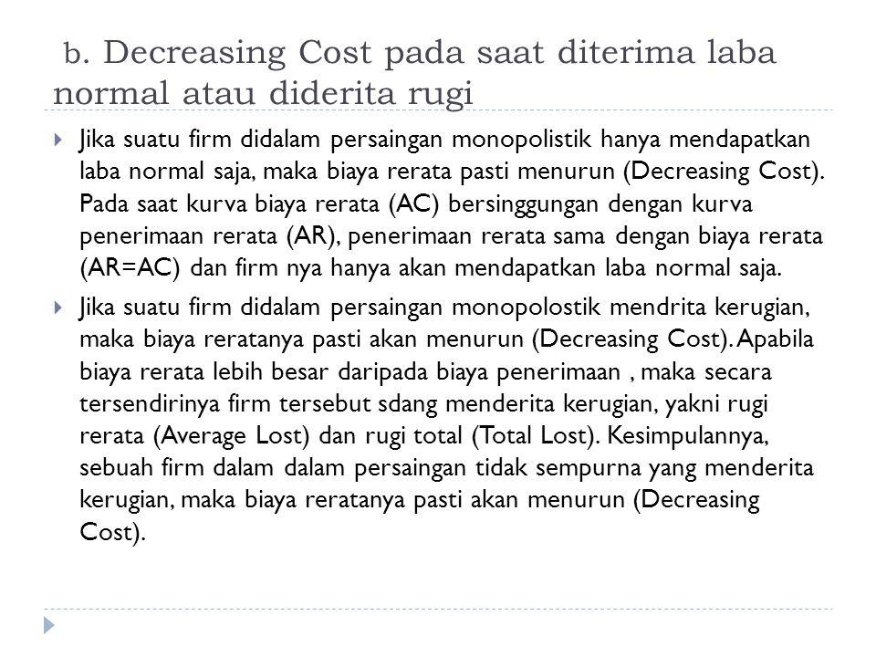 b. Decreasing Cost pada saat diterima laba normal atau diderita rugi