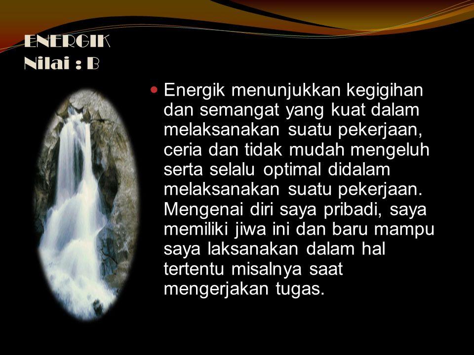 ENERGIK Nilai : B