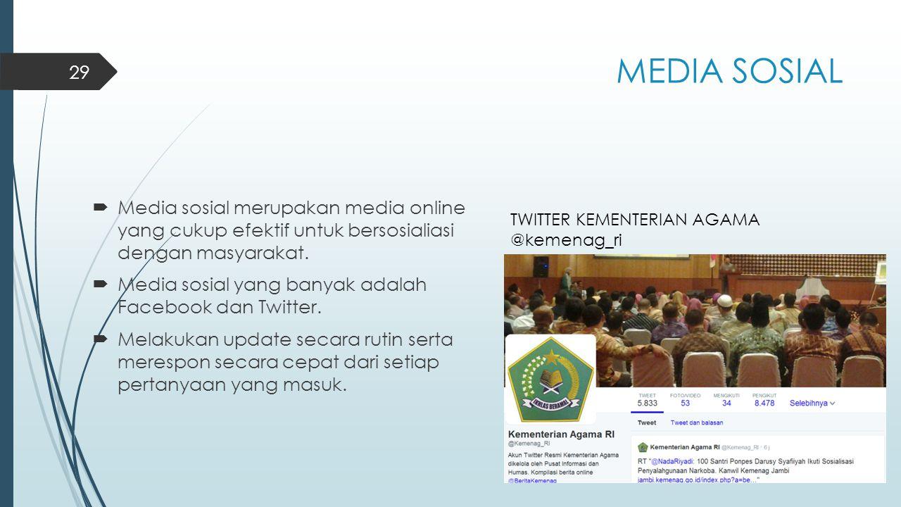 MEDIA SOSIAL Media sosial merupakan media online yang cukup efektif untuk bersosialiasi dengan masyarakat.