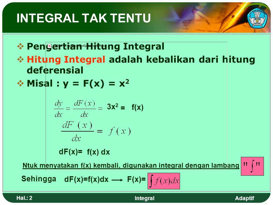 Ntuk menyatakan f(x) kembali, digunakan integral dengan lambang
