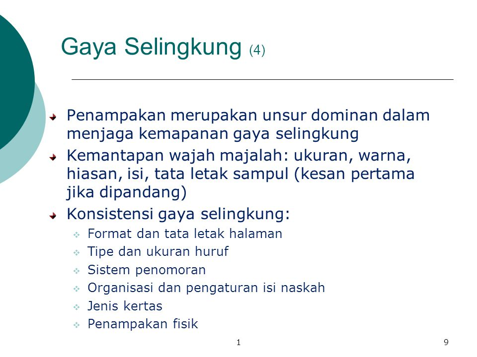 Gaya Selingkung (4) Penampakan merupakan unsur dominan dalam menjaga kemapanan gaya selingkung.