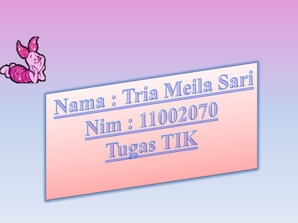 Nama : Tria Meila Sari Nim : 11002070 Tugas TIK