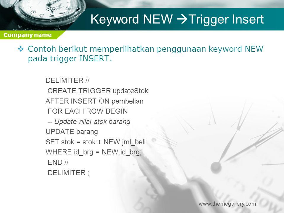 Keyword NEW Trigger Insert