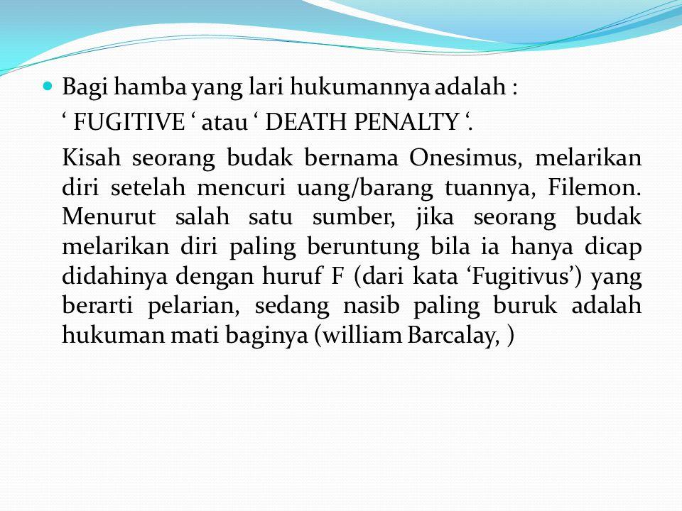 Bagi hamba yang lari hukumannya adalah :