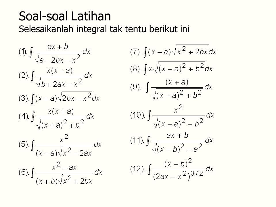Soal-soal Latihan Selesaikanlah integral tak tentu berikut ini