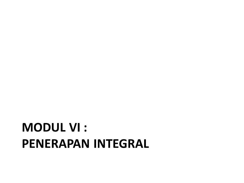 MODUL VI : PENERAPAN INTEGRAL
