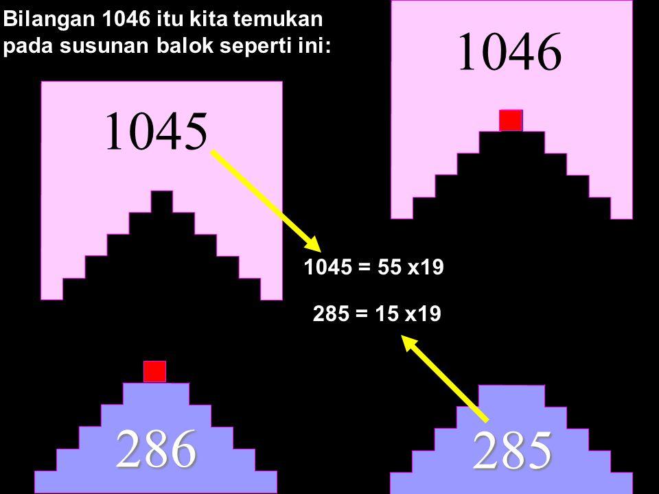 Bilangan 1046 itu kita temukan pada susunan balok seperti ini: