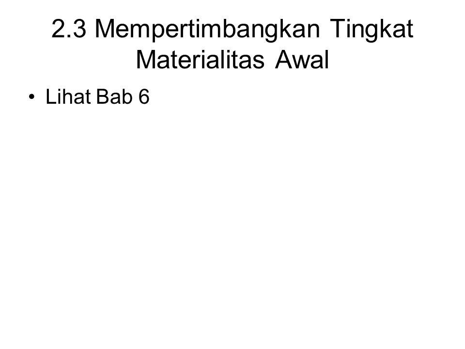 2.3 Mempertimbangkan Tingkat Materialitas Awal