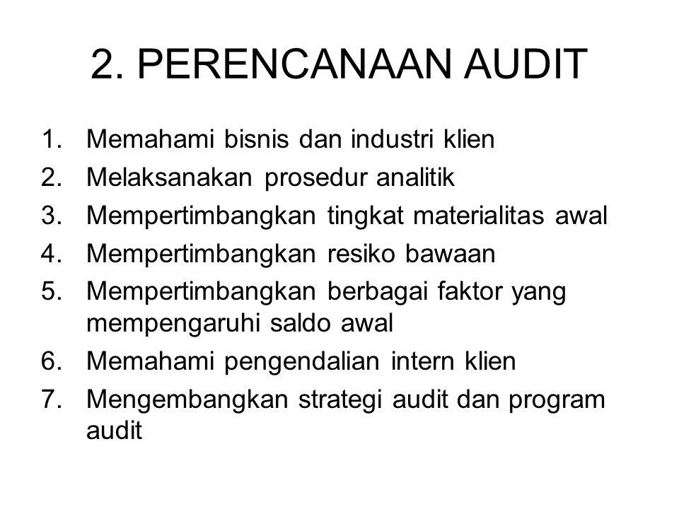 2. PERENCANAAN AUDIT Memahami bisnis dan industri klien