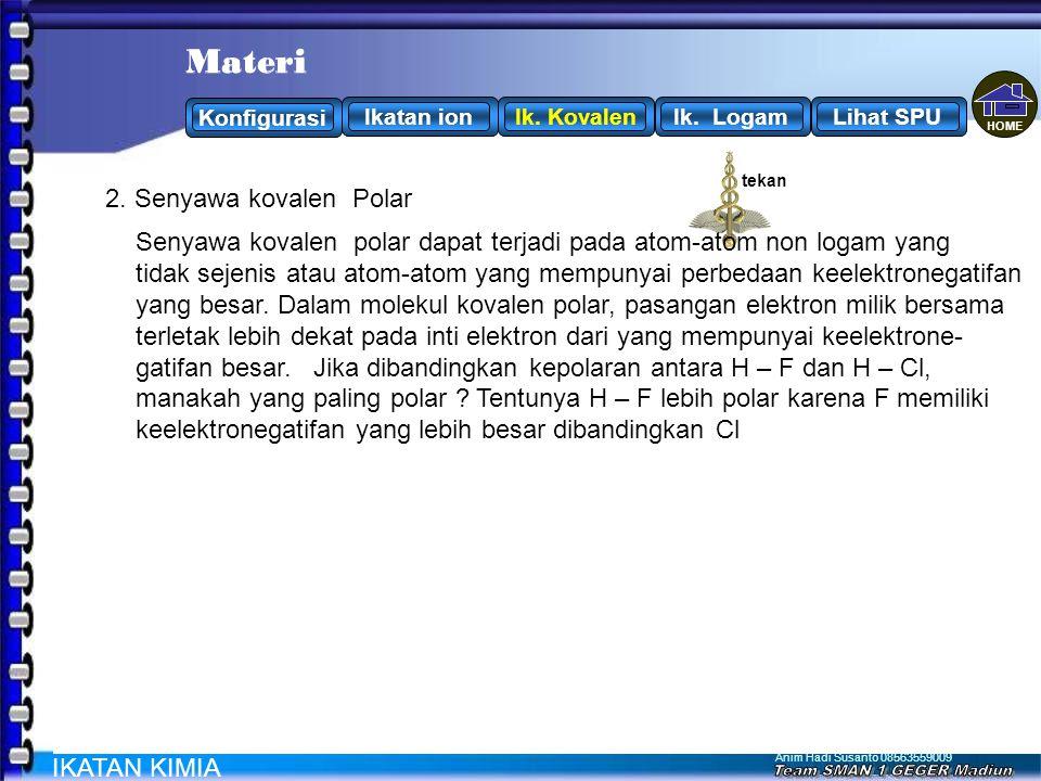. . . . . . . . Materi Materi H F 2. Senyawa kovalen Polar