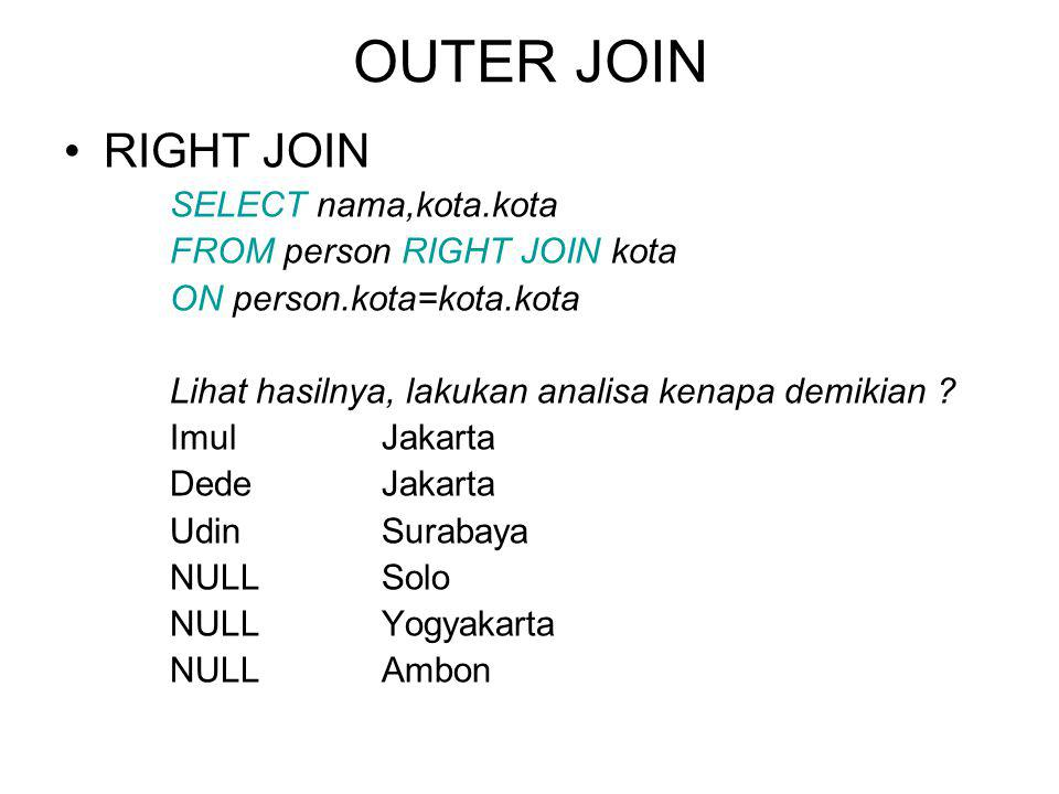 OUTER JOIN RIGHT JOIN SELECT nama,kota.kota