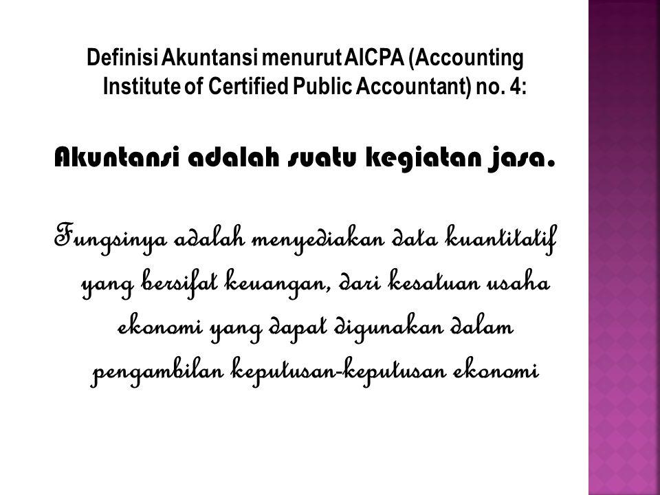 Akuntansi adalah suatu kegiatan jasa.
